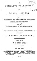 Cobbett s Complete Collection of State Trials and Proceedings for High Treason