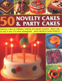 50 Novelty Cakes and Party Cakes