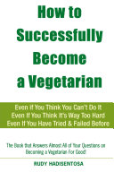 How to Successfully Become a Vegetarian