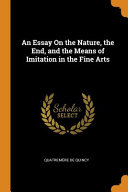 Read Online An Essay on the Nature, the End, and the Means of Imitation in the Fine Arts For Free
