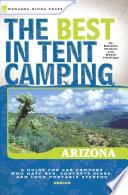 The Best In Tent Camping Arizona Book PDF