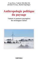 Pdf Anthropologie politique du paysage. Valeurs et postures paysagères des montagnes suisses Telecharger