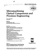 Micromachining optical components and precision engineering