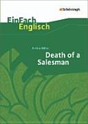 Death of a Salesman  Certain Private Conversations in Two Acts and a Requiem  EinFach Englisch Textausgaben