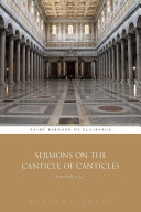 Sermons on the Canticle of Canticles  Volumes 1   2