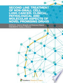 Second Line Treatment of Non Small Cell Lung Cancer  Clinical  Pathological and Molecular Aspects of Novel Promising Drugs Book