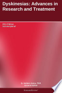 Dyskinesias  Advances in Research and Treatment  2011 Edition