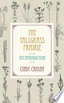 The Tallgrass Prairie  : An Introduction