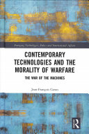 Contemporary Technologies and the Morality of Warfare