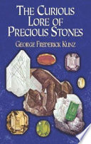 Read Online The Curious Lore of Precious Stones For Free