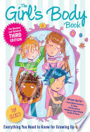 """The Girls Body Book: Third Edition: Everything You Need to Know for Growing Up YOU"" by Kelli Dunham, Laura Tallardy"