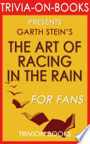 The Art Of Racing In The Rain A Novel By Garth Stein Trivia On Books  Book PDF