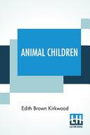 Animal Children
