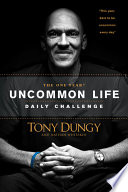 """The One Year Uncommon Life Daily Challenge"" by Tony Dungy, Nathan Whitaker"