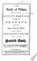 The Book Of Psalms With The Argument Of Each Psalm And General Rules For The Interpretation Of This Sacred Book By A Divine Of The Church Of England I E Pierre Allix