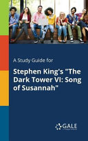 A Study Guide for Stephen King s  The Dark Tower VI Book