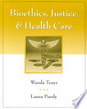 Bioethics, Justice, and Health Care