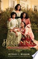 So Many Beginnings  A Little Women Remix Book PDF