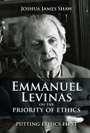 Emmanuel Levinas on the Priority of Ethics