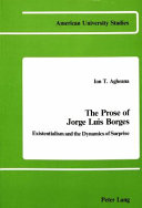 The prose of Jorge Luis Borges: existentialism and the dynamics of surprise