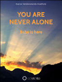 You are Never Alone  Baba is Here