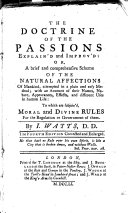 The Doctrine of the Passions Explained and Improved