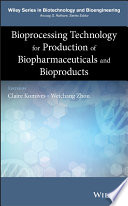 Bioprocessing Technology for Production of Biopharmaceuticals and Bioproducts