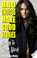 Bad Choices Make Good Stories