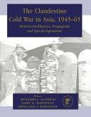The Clandestine Cold War in Asia, 1945-65