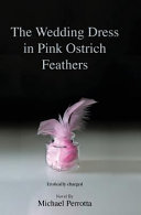 The Wedding Dress in Pink Ostrich Feathers
