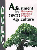 Cover image of Adjustment in OECD agriculture. Reforming farmland policies