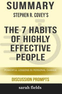 Summary: Stephen Covey's the 7 Habits of Highly Effective People: Powerful Lessons in Personal Change