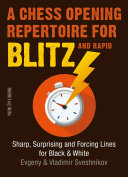 A Chess Opening Repertoire for Blitz & Rapid