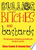 Bullies, Bitches and Bastards