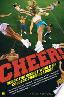 """Cheer!: Inside the Secret World of College Cheerleaders"" by Kate Torgovnick"