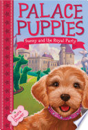 Palace Puppies  Book One  Sunny and the Royal Pain