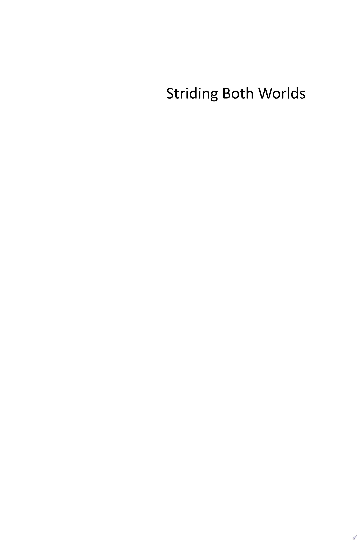 Striding Both Worlds