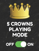 5 Crowns Playing Mode  Book of 100 Score Sheet Pages for 5 Crowns  8 5 by 11 Inches  Funny Cover