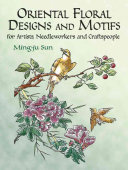 Oriental Floral Designs and Motifs for Artists, Needleworkers, and Craftspeople