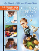 The Common Core Approach to Building Literacy in Boys
