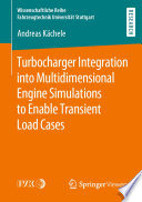 Turbocharger Integration into Multidimensional Engine Simulations to Enable Transient Load Cases