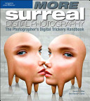 More Surreal Digital Photography PDF