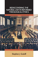 Rediscovering the Natural Law in Reformed Theological Ethics - Seite i