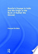 Burz  y s Voyage to India and the Origin of the Book of Kal  lah Wa Dimnah