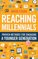 Reaching Millennials: Proven Methods for Engaging a Younger ...