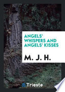 Angels' Whispers and Angels' Kisses
