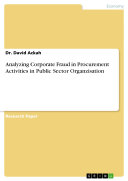 Analyzing Corporate Fraud in Procurement Activities in Public Sector Organzisation