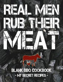 Real Men Rub Their Meat
