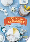 """Kitchen Creamery: Making Yogurt, Butter & Cheese at Home"" by Louella Hill, Erin Kunkel"