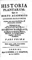 Historia plantarum  qu   in horto Academico Lugduni Batavorum crescunt cum earum characteribus  medicina libus virtutibus  Desumptis ex ore     Hermanni Boerhaave